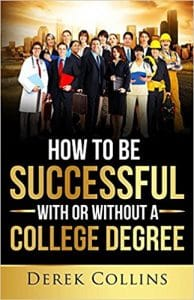 How to be Successful With or Without a College Degree ©2016